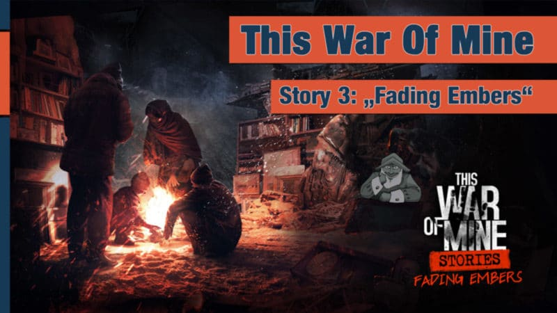 this-war-of-mine_fading-embers_title-2021-06